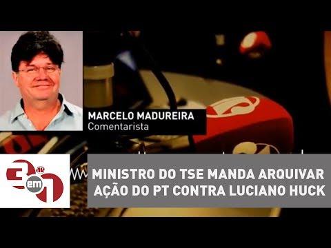 Ministro Do TSE Manda Arquivar Ação Do PT Contra Luciano Huck