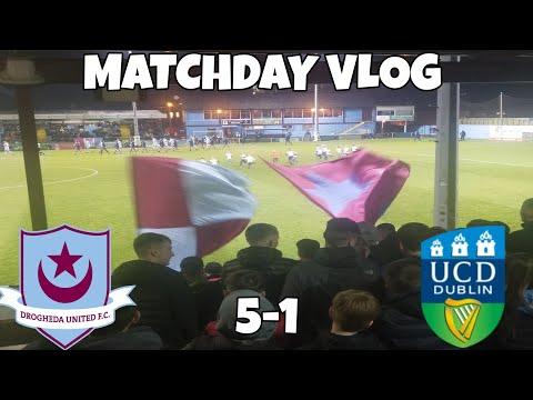 League Of Ireland | Drogheda United 5-1 UCD | Matchday Vlog |