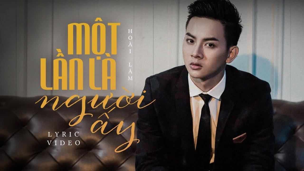 Một Lần Là Người Ấy - Hoài Lâm | Official Lyrics Video