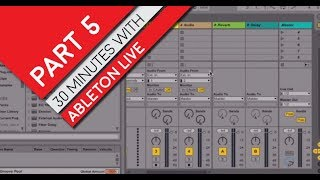 Ableton Live 9 Lesson 5: Performing in Session View