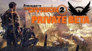 Tom Clancy's The Division 2 - PRIVATE BETA