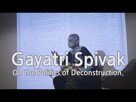 Politics of Deconstruction: Gayatri Chakravorty Spivak and Oscar Guardiola-Rivera in conversation