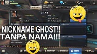 CARA MEMBUAT NICNAME GHOST!!! Cara Buat nickname Ghost Di Crisis Action/Tanpa Nama