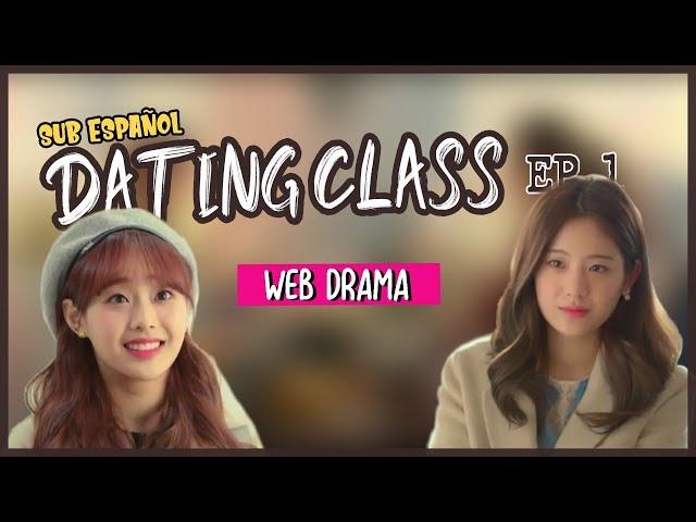 [SUB ESP] Web Drama; Dating Class Ep. 01