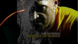 Luis Alvarado * Absence of silence [Original Mix]