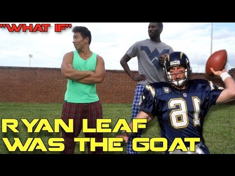 """WHAT IF"" RYAN LEAF,  BIGGEST DRAFT BUST OF ALL TIME, Was The GOAT!?"