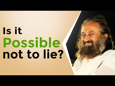 Is It Possible To Go Through Life Without Ever Telling A Lie? | Gurudev Sri Sri Ravi Shankar