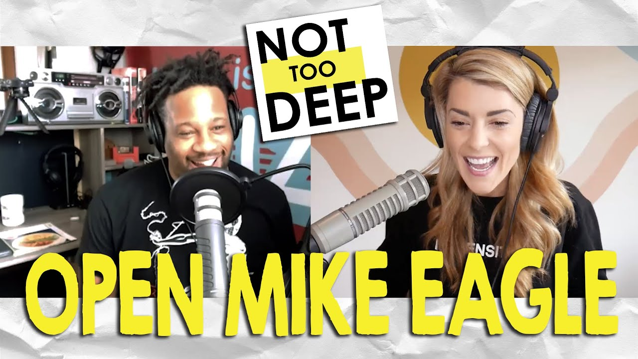 OPEN MIKE EAGLE on # NotTooDeep // Grace Helbig