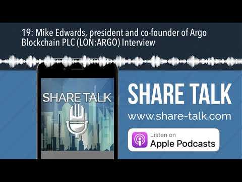 19: Mike Edwards, president and co-founder of Argo Blockchain PLC (LON:ARGO) Interview