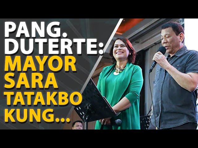 Pang. Duterte: Mayor Sara tatakbo sa pagkapresidente kung...