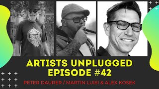 Episode 42 / Artists Unplugged mit Martin Luisi, Peter Daurer & Alex Kosek