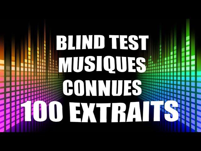 BLIND TEST MUSIQUES CONNUES : 100 EXTRAITS (2000 - 2020)
