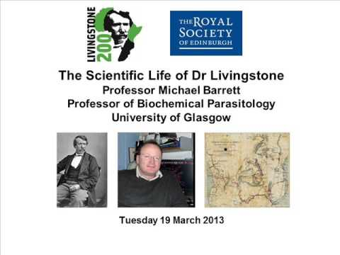 Professor Michael Barrett - The Scientific Life of Dr Livingstone