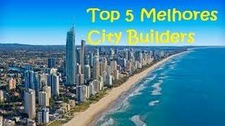 Top 5 Melhores Jogos de Construir Cidades