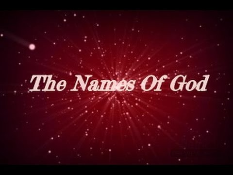 The Names Of The God Of The Bible...