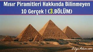 Mısır Piramitleri Hakkında Bilinmeyen 10 Gerçek ! (3.BÖLÜM)