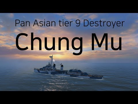 [WOWS Blitz] Pan Asian Destroyer Chung Mu