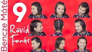 9 Egyszerű Fonás RÖVID Hajhoz| Bencze Máté