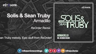 Solis & Sean Truby - Armadillo (ReOrder Remix) [Infrasonic]