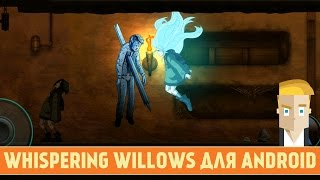 Whispering Willows - Gameplay Video 2