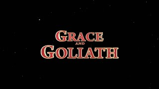 Grace and Goliath - Official Trailer