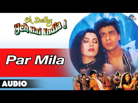 Oh Darling Yeh Hai India : Par Mila Full Audio Song | Shahrukh Khan, Deepa Sahi |