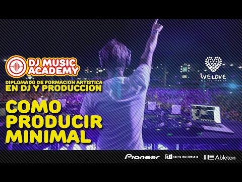 Cómo producir Minimal - DJ Music Academy