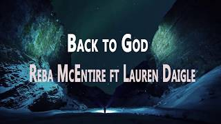 Reba McEntire - Back to God  ft  Lauren Daigle (Lyrics)