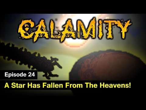 Terraria Calamity Mod - Episode 24 - A Star Has Fallen From The Heavens!