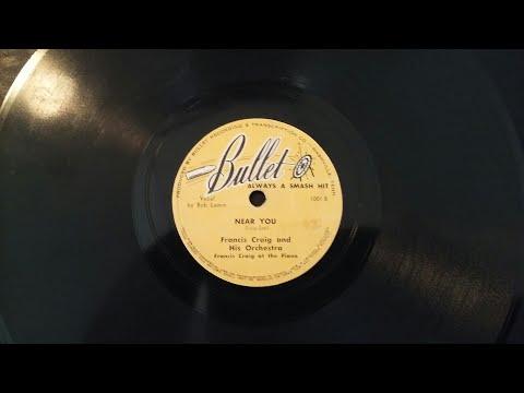 Near You - Francis Craig and His Orchestra Vocal by Bob Lamm Francis Craig at the Piano