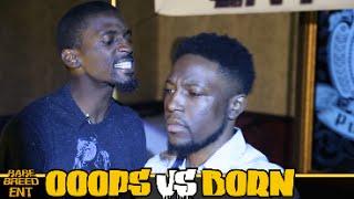 OOOPS VS BORN RAP BATTLE - RBE