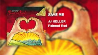 jj-heller-save-me-official-audio-
