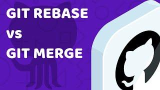 Git rebase vs merge - tutorial and comparison