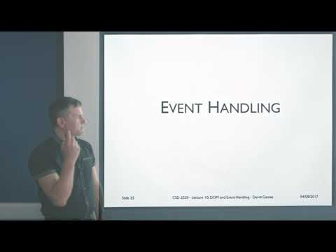CSD 2550 – Week 8 | Lecture 10: Document Object Model (DOM) and Event Handling - David Gamez