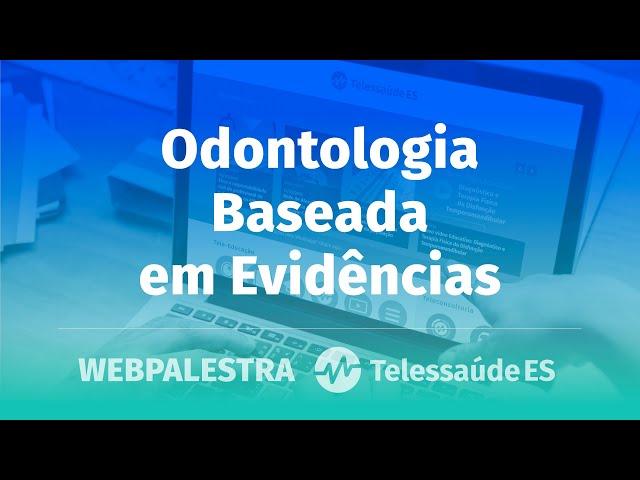 WebPalestra: Odontologia Baseada em Evidências