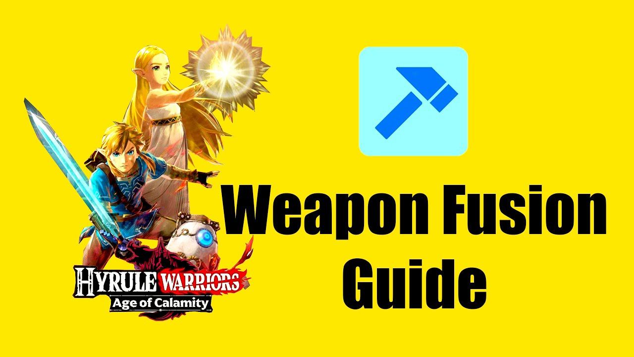 Weapon Fusion Guide Of Hyrule Warriors Age Of Calamity Youtube