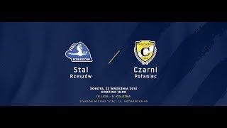 #H69.TV Stal Rzeszów  - Czarni Połaniec 22 września, godz. 16:00