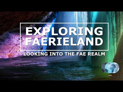 Exploring Faerieland Looking into the Fae Realm