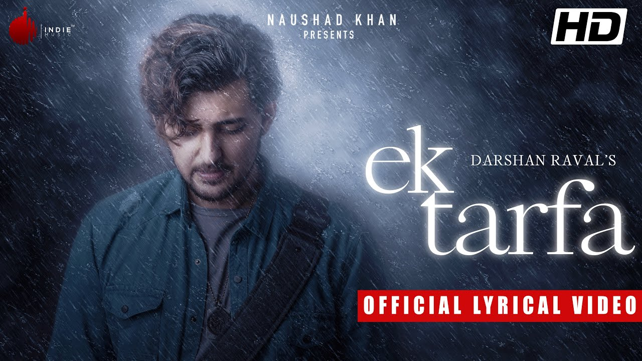 Ek Tarfa - Darshan Raval | Official Lyrical Video | Romantic Song 2020 | Indie Music Label