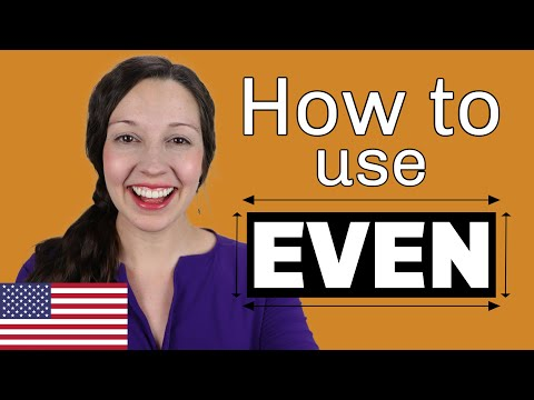 How to use EVEN in English: Advanced Grammar Lesson