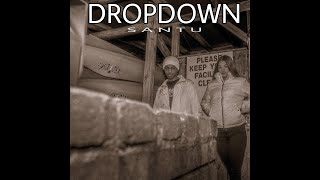 Santu - Drop Down [Official Audio]