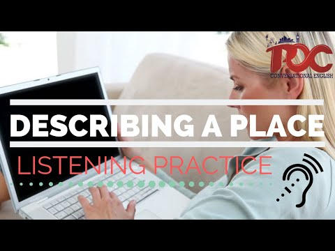 Describing A Place  English Listening Practice