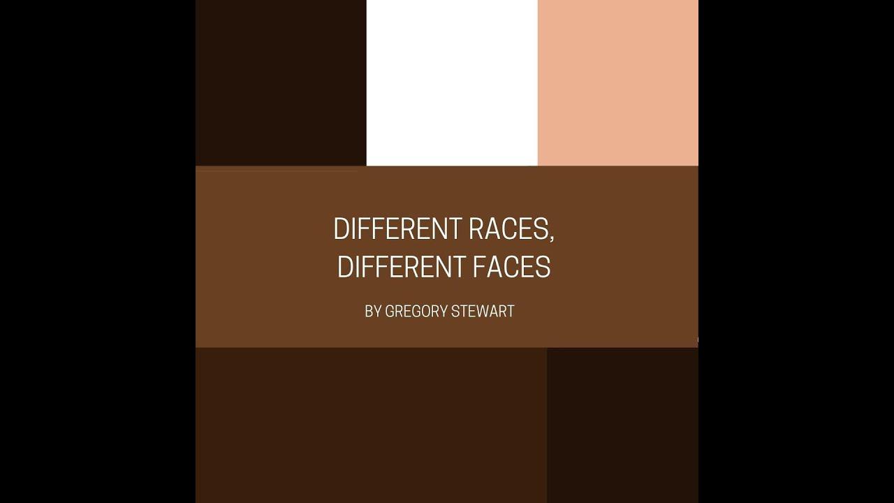 Different Races, Different Faces