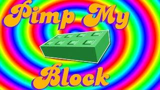 Pimp My Block - A ROBLOX Machinima