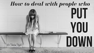 Feel Beautiful | How to deal with people who try to put you down