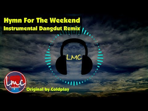 Hymn For The Weekend - Coldplay [Instrumental Dangdut Remix]