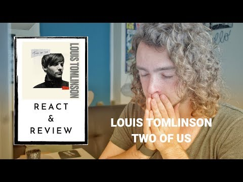 Louis Tomlinson - Two Of Us - Review & React!!!