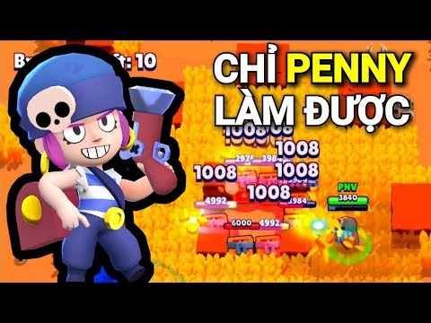 [Brawl Stars Vietnam] Đây là bạn ngày mới tập chơi Penny @@
