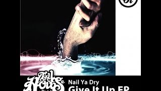 Nail Ya Dry, Give It Up