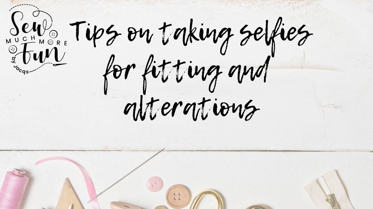 Top tips on taking selfies for dressmaking and alterations
